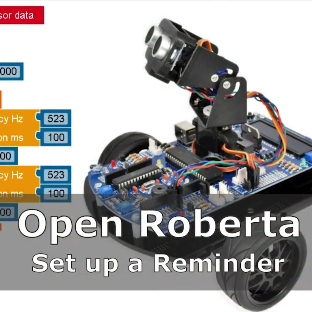 Tutorial Bot´n Roll ONE A - Open Roberta Set up a Reminder